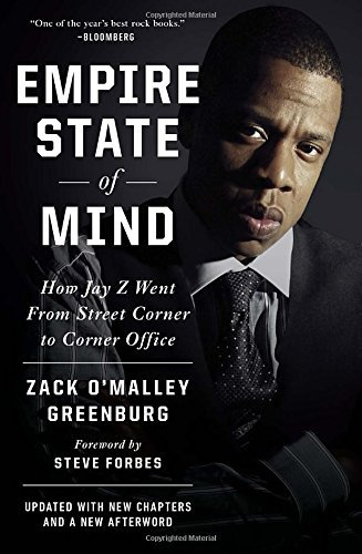 Zack O'malley Greenburg Empire State Of Mind How Jay Z Went From Street Corner To Corner Offic Revised