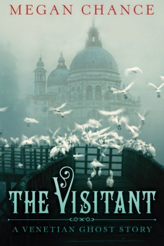 Megan Chance The Visitant A Venetian Ghost Story