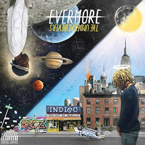 The Underachievers Evermore The Art Of Duality Explicit Version Evermore The Art Of Duality