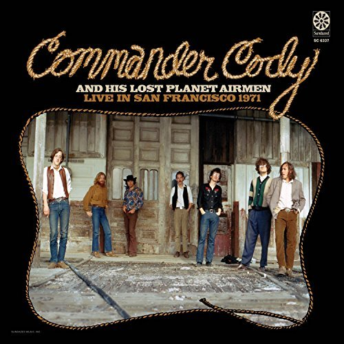 Commander Cody His Lost Plan Live In San Francisco 1971 Live In San Francisco 1971