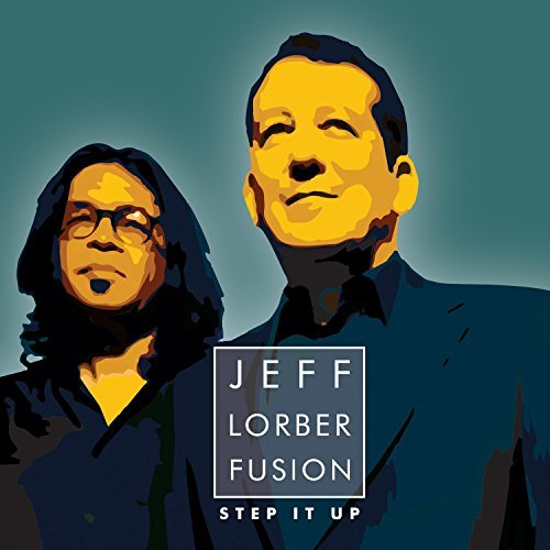 Jeff Lorber Fusion Step It Up Step It Up