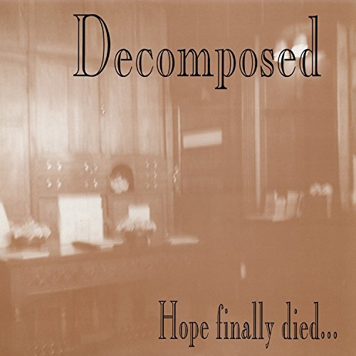 Decomposed Hope Finally Died