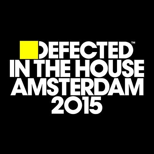 Defected In The House Amsterda Defected In The House Amsterda