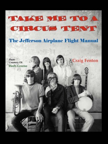 Craig Fenton Take Me To A Circus Tent The Jefferson Airplane Flight Manual