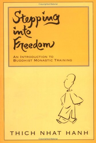 Thich Nhat Hanh Stepping Into Freedom Introduction To Buddhist Monastic Training