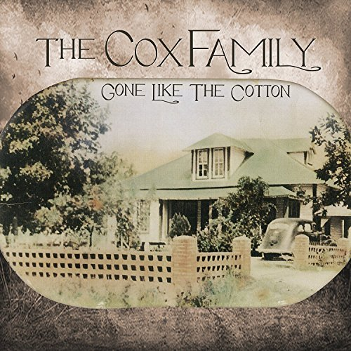 Cox Family Gone Like The Cotton
