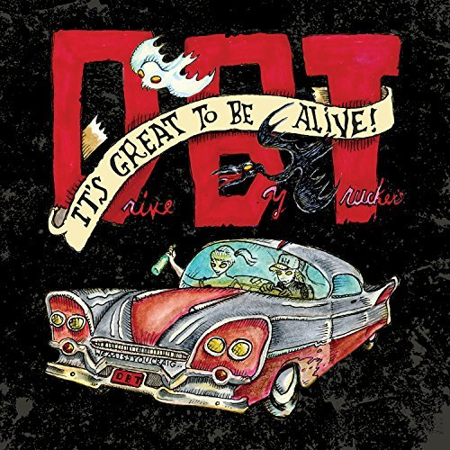 Drive By Truckers It's Great To Be Alive Explicit