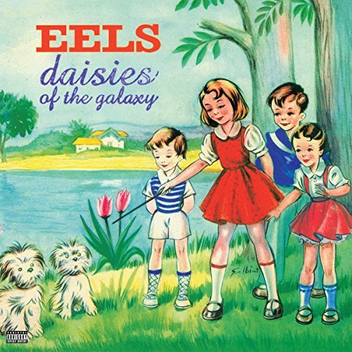Eels Daisies Of The Galaxy Explicit