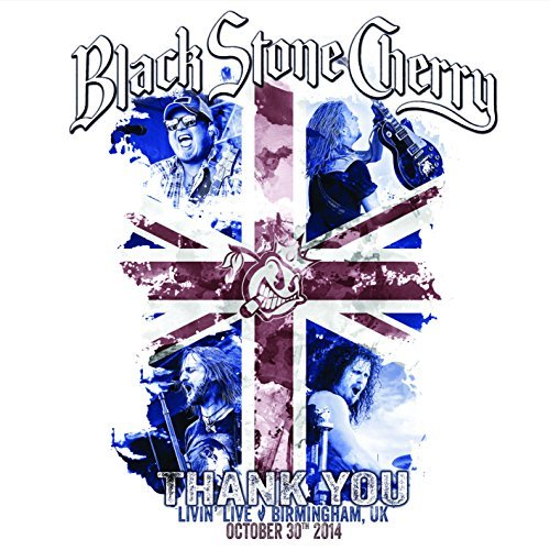 Black Stone Cherry Thank You Livin Live Birmingham