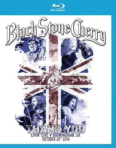 Black Stone Cherry Thank You Livin Live Birmingh Thank You Livin Live Birmingh