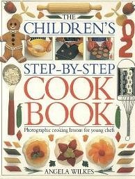 Dave King Angela Wilkes The Children's Step By Step Cookbook