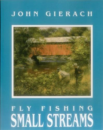 John Gierach Fly Fishing Small Streams