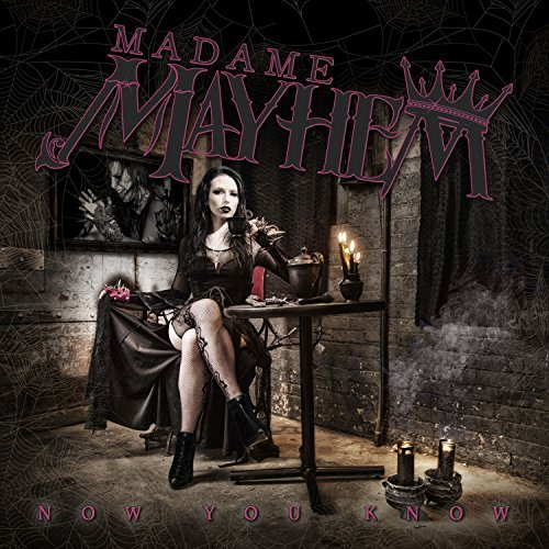 Madame Mayhem Now You Know