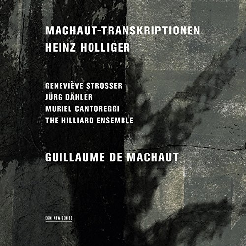 Heinz Holliger Machaut Transcriptions Machaut Transcriptions