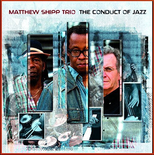 Matthew Shipp Conduct Of Jazz Conduct Of Jazz