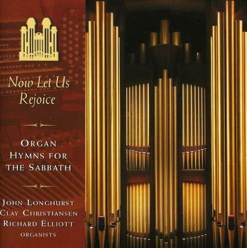 Longhurst Christiansen Elliott Now Let Us Rejoice Organ Hymn