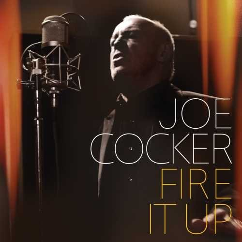 Joe Cocker Fire It Up
