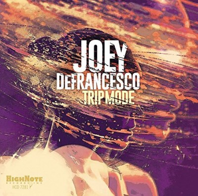 Joey Defrancesco Trip Mode Trip Mode