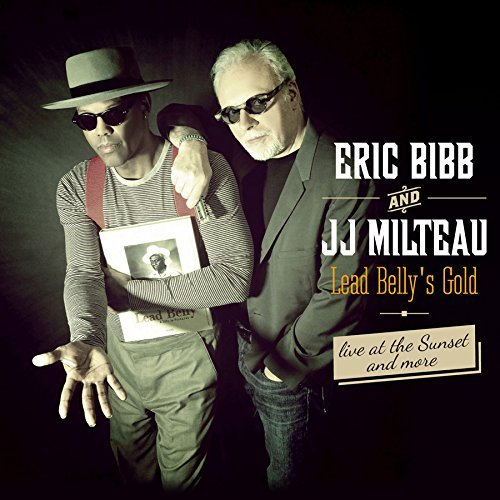Eric Bibb And Jean Jacques Milteau Lead Belly's Gold Lead Belly's Gold