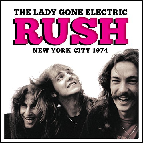 Rush Lady Gone Electric Lady Gone Electric
