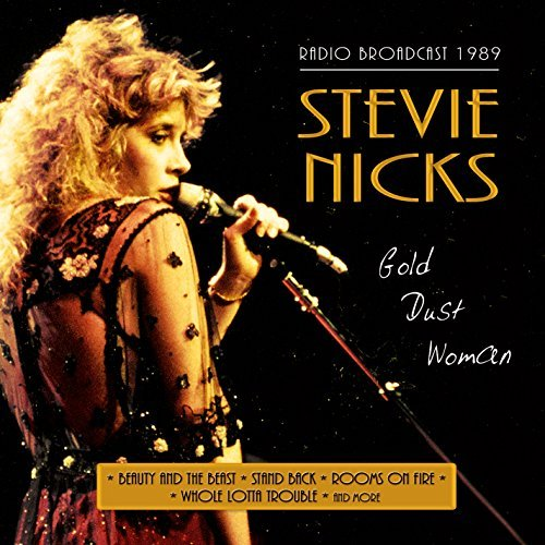 Stevie Nicks Gold Dust Women Radio Broadca Gold Dust Women Radio Broadca