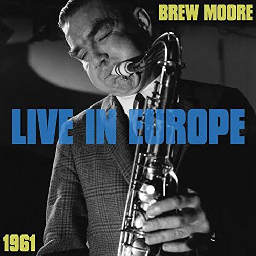 Brew Moore Live In Europe 1961