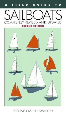 Richard M. Sherwood A Field Guide To Sailboats Of North America 0002 Edition;