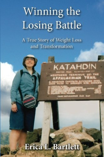 Erica L. Bartlett Winning The Losing Battle A True Story Of Weight Loss And Transformation