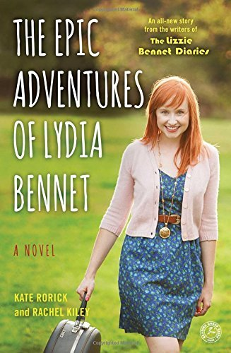Kate Rorick The Epic Adventures Of Lydia Bennet