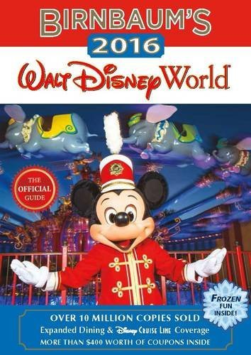 Birnbaum Guides Birnbaum's Walt Disney World The Official Guide 2016