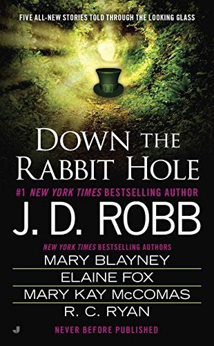 J. D. Robb Down The Rabbit Hole