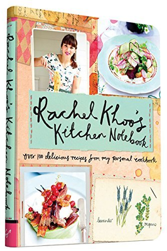 Rachel Khoo Rachel Khoo's Kitchen Notebook Over 100 Delicious Recipes From My Personal Cookb