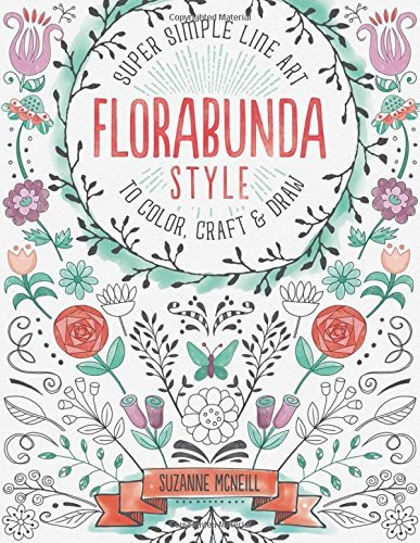 Suzanne Mcneill Florabunda Style Super Simple Art Doodles To Color Craft & Draw