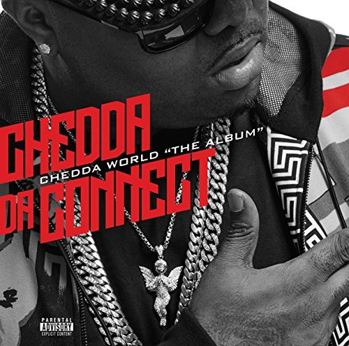 Chedda Da Connect Chedda World The Album Explicit