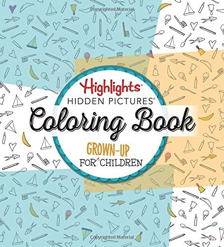 Highlights Highlights Hidden Pictures A Coloring Book For Grown Up Children