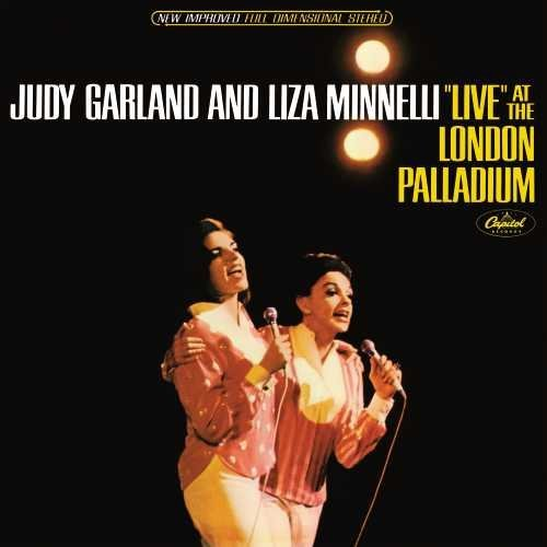 Judy Garland & Liza Minnelli Live At The London Palladium Live At The London Palladium