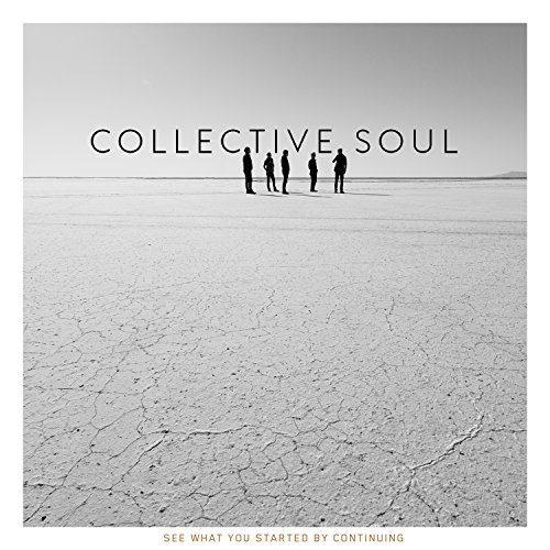 Collective Soul See What You Started By Continuing See What You Started By Continuing