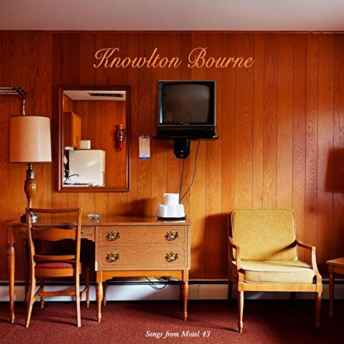 Knowlton Bourne Songs From Motel 43 Songs From Motel 43