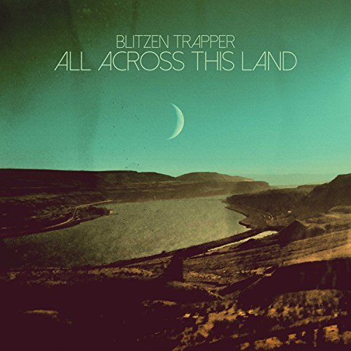 Blitzen Trapper All Across This Land All Across This Land