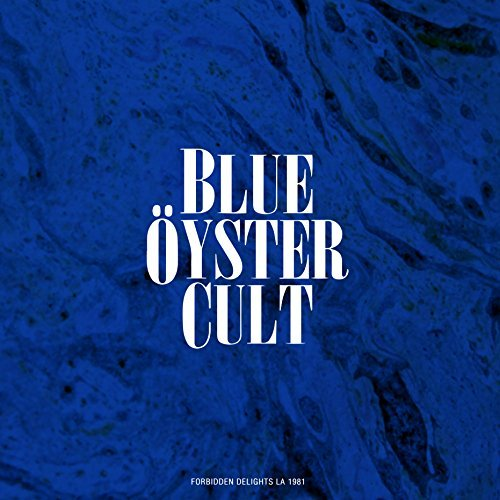 Blue Öyster Cult Forbidden Delights Los Angel Deluxe Ed.