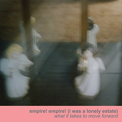 Empire! Empire! (i Was A Lonely Estate) What It Takes To Move Forward