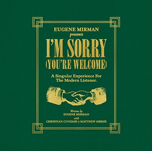 Eugene Mirman I'm Sorry (you're Welcome)