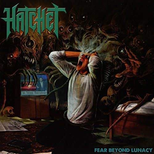 Hatchet Fear Beyond Lunacy Fear Beyond Lunacy