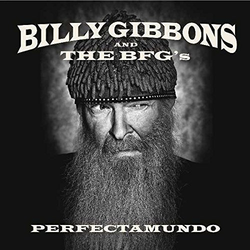 Billy Gibbons & The Bfg's Perfectamundo