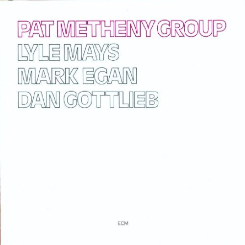 Pat Metheny Pat Metheny Group Pat Metheny Group