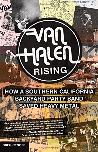 Greg Renoff Van Halen Rising How A Southern California Backyard Party Band Sav