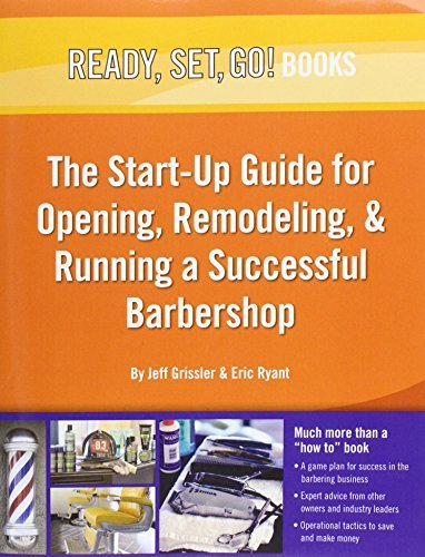 Jeff Grissler Ready Set Go! The Start Up Guide For Opening Re