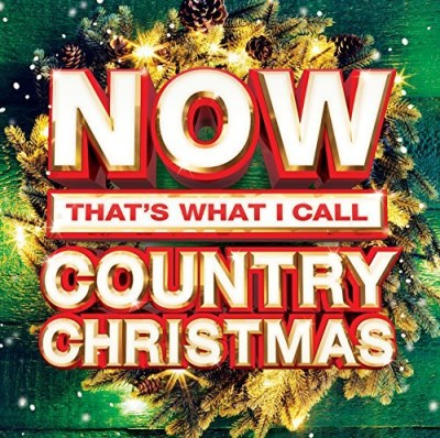 Now Thats What I Call Country Christmas Now Thats What I Call Country Christmas Now Thats What I Call Country Christmas
