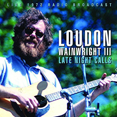 Loudon Iii Wainwright Late Night Calls