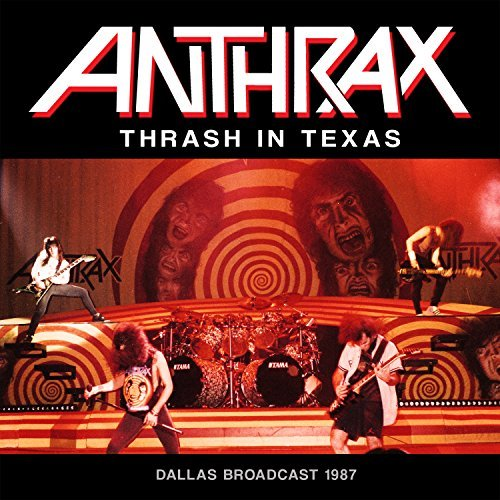 Anthrax Thrash In Texas Thrash In Texas